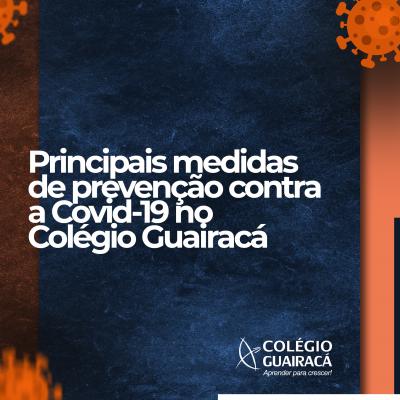 Principais medidas de prevenção contra a Covid-19 no Colégio Guairacá